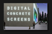 Digital concret screens